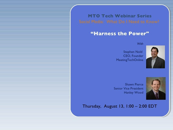 Webinar With  Shawn  Pierce    August 13 2009