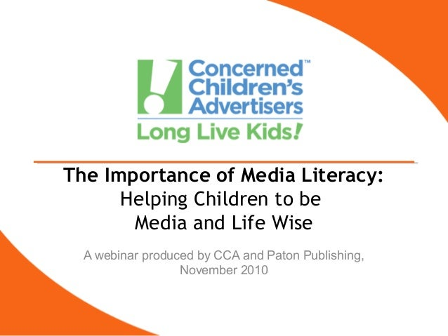 The Importance of Media Literacy: Helping Children to be Media and Life Wise A webinar produced by CCA and Paton Publishin...