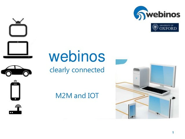 1 webinos clearly connected M2M and IOT