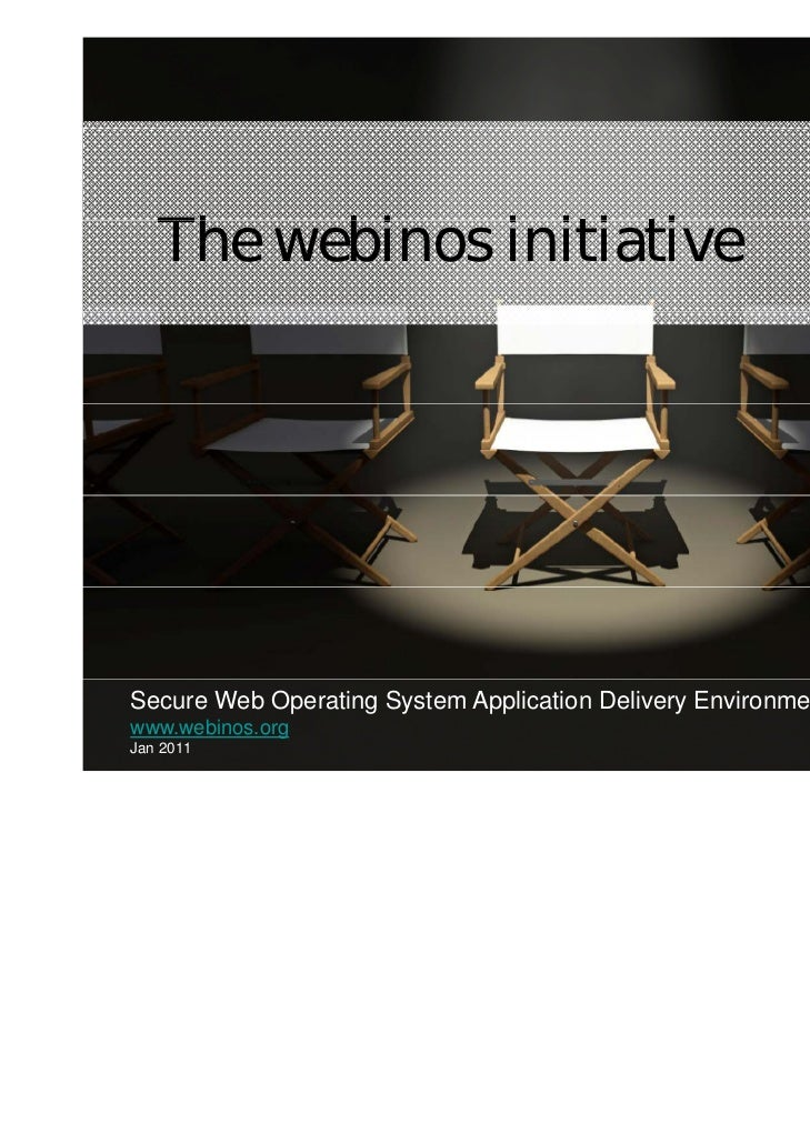 The bi   Th webinos i i i i              initiativeSecure Web Operating System Application Delivery Environment.www.webino...