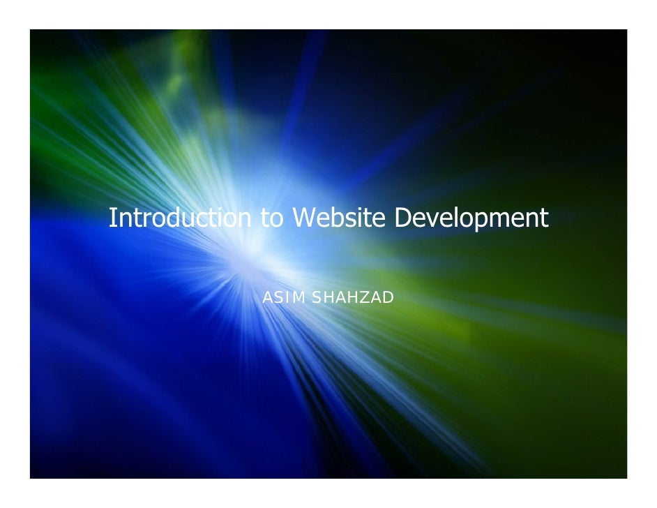 Introduction to Website Development              ASIM SHAHZAD