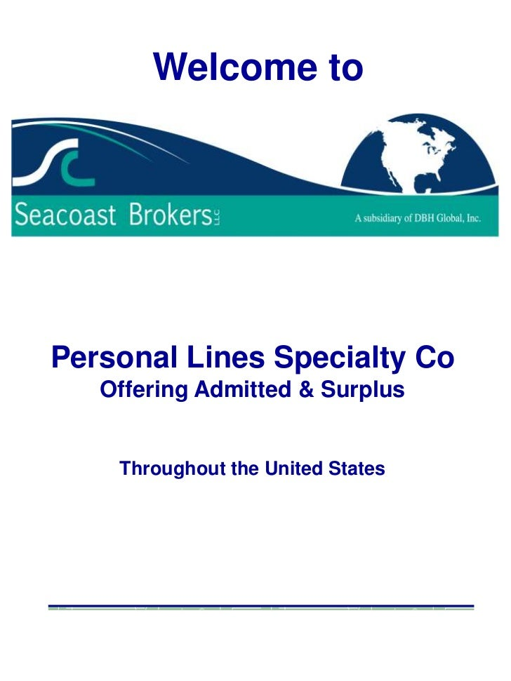 Welcome to<br />Personal Lines Specialty Co<br />Offering Admitted & Surplus<br />Throughout the United States<br />