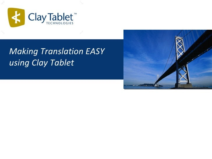 Making Translation EASY using Clay Tablet