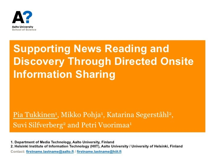 Supporting News Reading and Discovery Through Directed Onsite Information Sharing Pia Tukkinen1, Mikko Pohja1, Katarina Se...