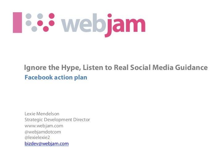 Webjam: Ignore the Hype, Listen to Real Social Media Guidance