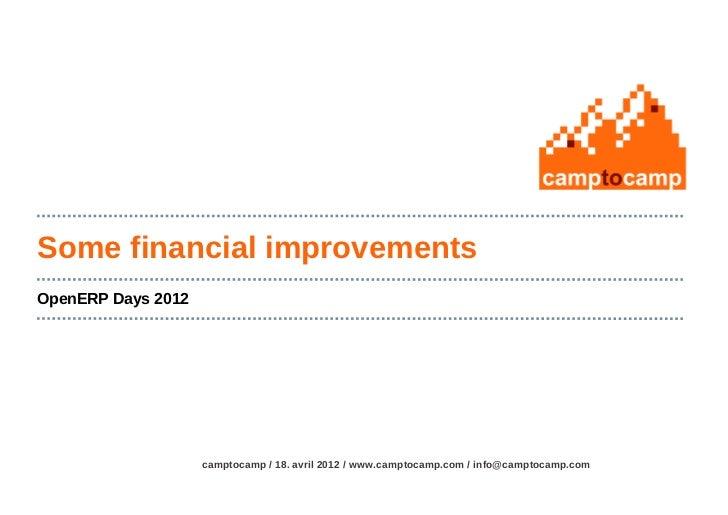 Some financial improvementsOpenERP Days 2012                    camptocamp / 18. avril 2012 / www.camptocamp.com / info@ca...
