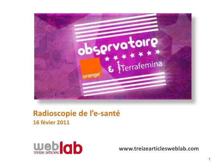 Radioscopie de l'e-santé16 févier 2011                       www.treizearticlesweblab.com                                 ...