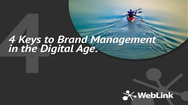 WebLink 4 Keys to Brand Management in the Digital Age