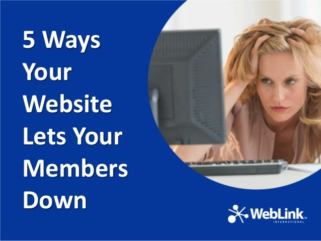 5 Ways Your Website Lets Your Members Down
