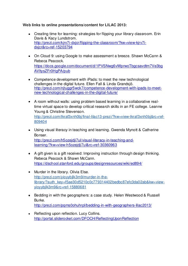Web links to online presentations/content for LILAC 2013:      Creating time for learning: strategies for flipping your li...
