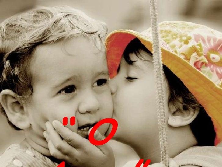 "Weblog.<br /> "" O Amor""<br />"