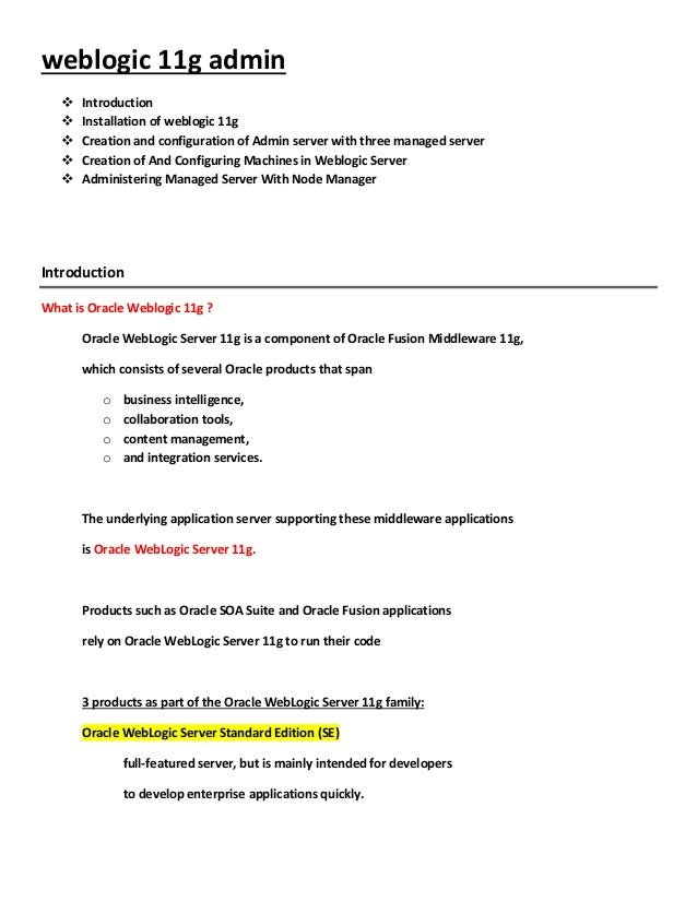 weblogic 11g admin      Introduction      Installation of weblogic 11g      Creation and configuration of Admin server ...