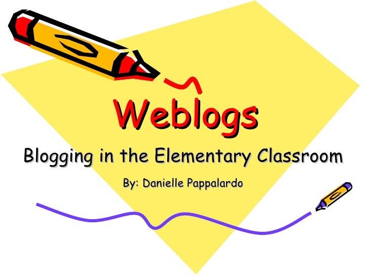 Weblogs: Blogging in the Elementary Classroom
