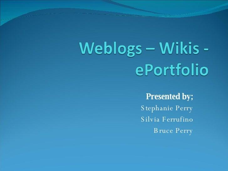 Weblogs - Wikis - ePortfolios