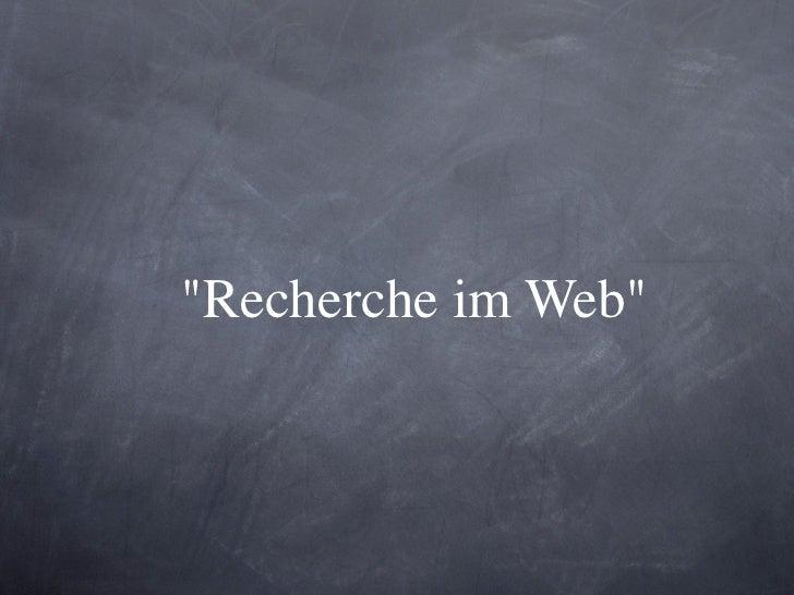 """Recherche im Web"""