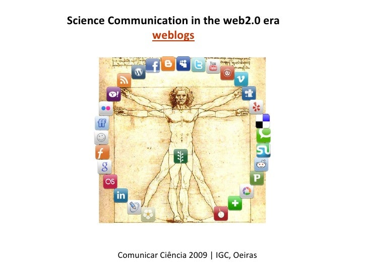 Science Communication in the web2.0 era weblogs Comunicar Ciência 2009 | IGC, Oeiras