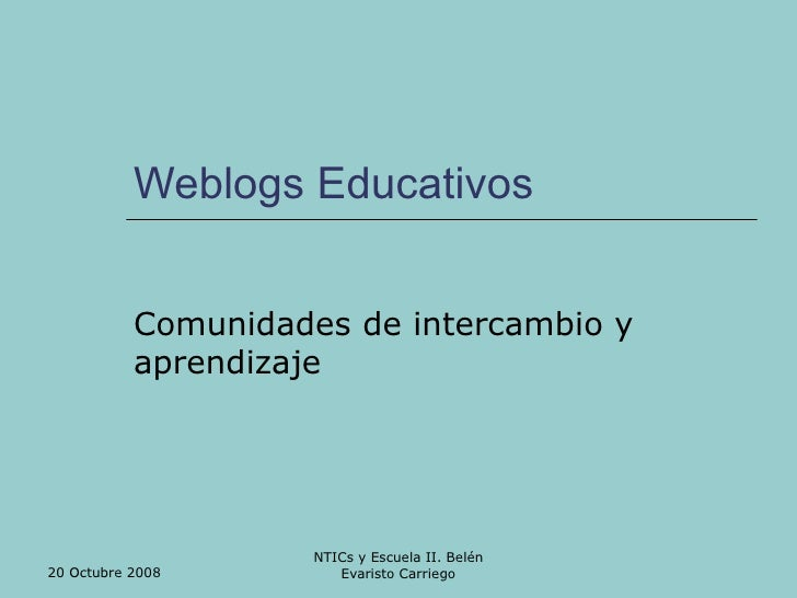Weblogs Educativos  Comunidades de intercambio y aprendizaje