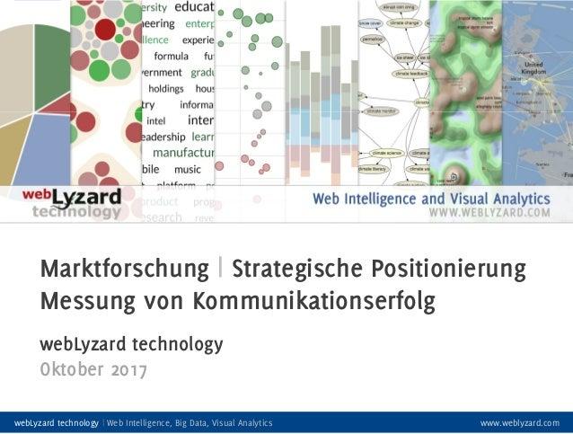 1 webLyzard technology | www.weblyzard.com Marktforschung | Strategische Positionierung Messung von Kommunikationserfolg U...