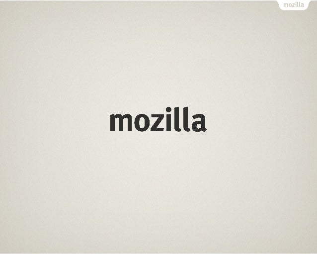 """Mozillians are people who make  things. Moving people from   consumption to creation is          Mozilla's goal.""        ..."