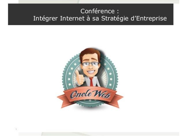 Conférence : Intégrer Internet à sa Stratégie d'Entreprise 1