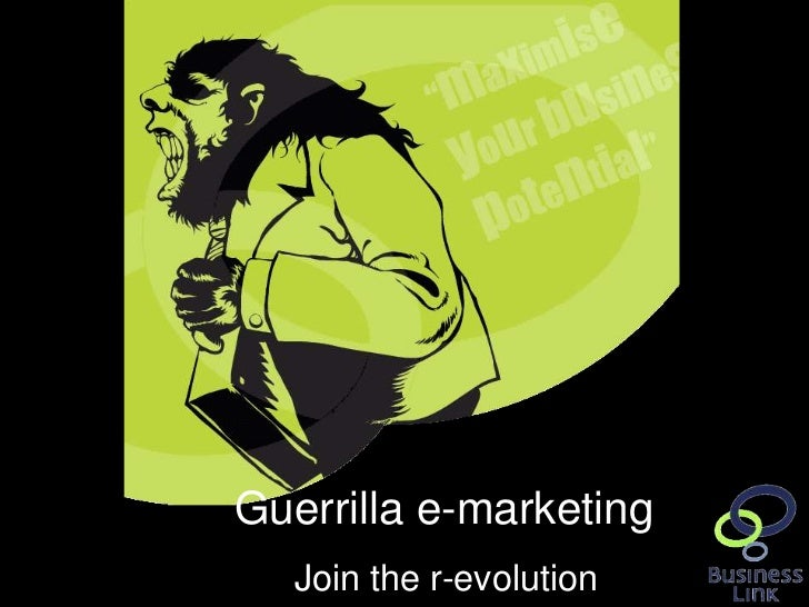 Guerrilla e-marketing                                 Join the r-evolutionwww.businesslink.gov.uk/southwest/eventspresenta...