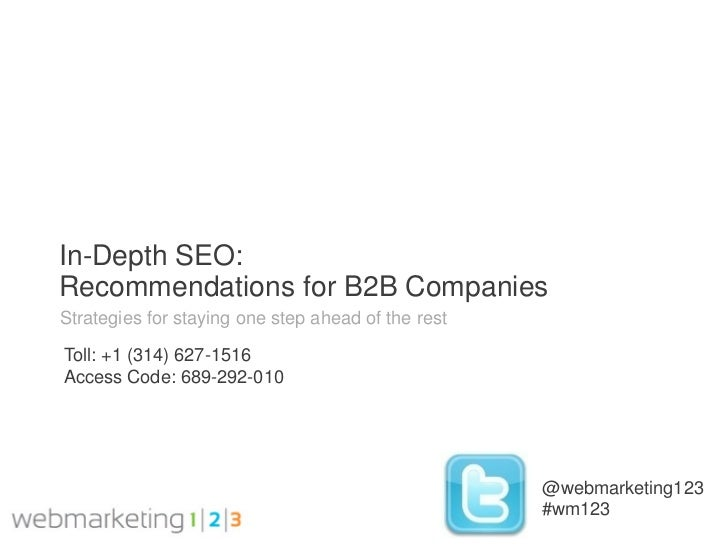 In-Depth SEO:Recommendations for B2B CompaniesStrategies for staying one step ahead of the restToll: +1 (314) 627-1516Acce...