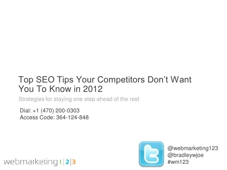 Top SEO Tips Your Competitors Don't WantYou To Know in 2012Strategies for staying one step ahead of the restDial: +1 (470)...