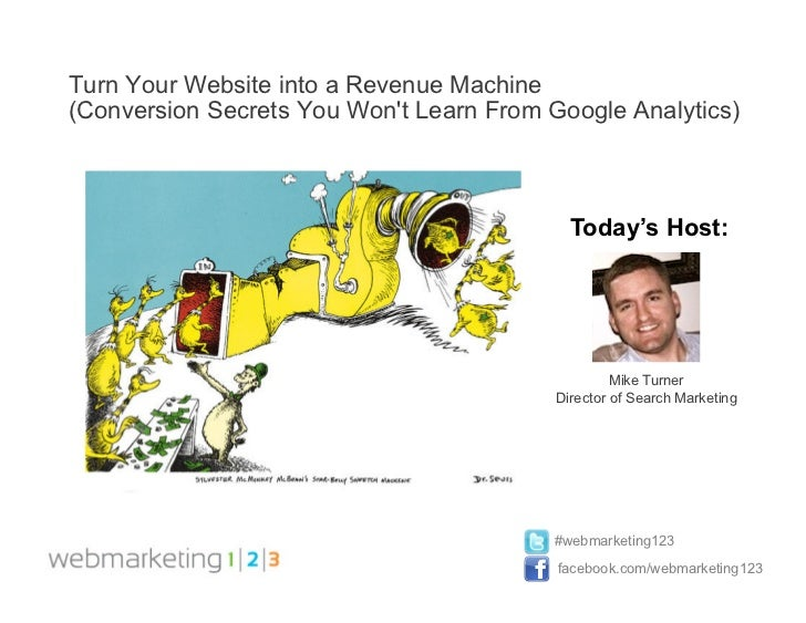 Turn Your Website into a Revenue Machine(Conversion Secrets You Wont Learn From Google Analytics)                         ...