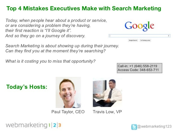 Top 4 Mistakes Executives Make with Search MarketingToday, when people hear about a product or service,or are considering ...