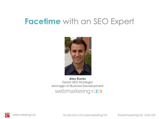 Facetime with an SEO Expert: Webmarketing123 Webinar slides