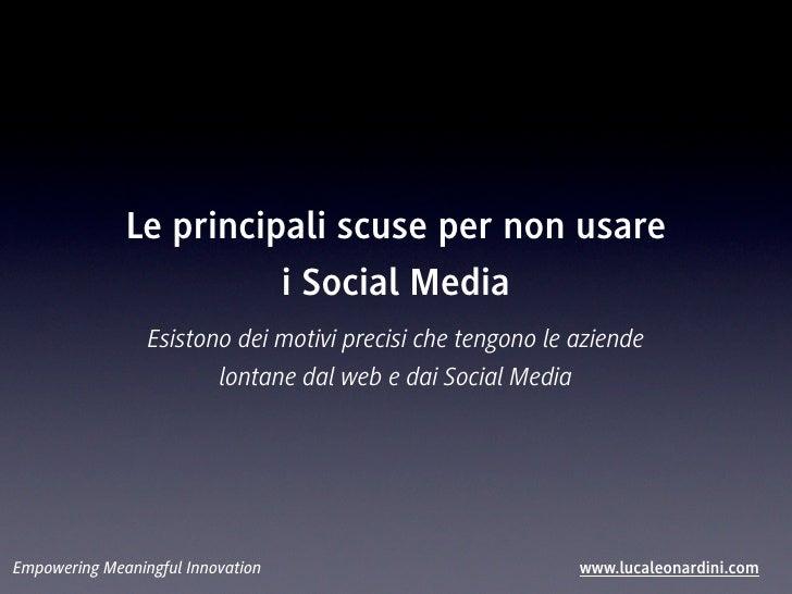 Le principali scuse per non usare                        i Social Media                 Esistono dei motivi precisi che te...