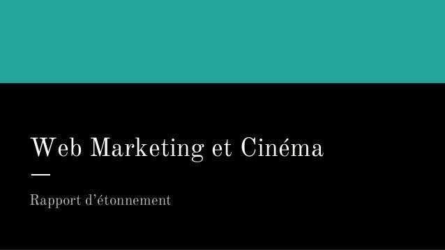 Web Marketing et Cinéma Rapport d'étonnement