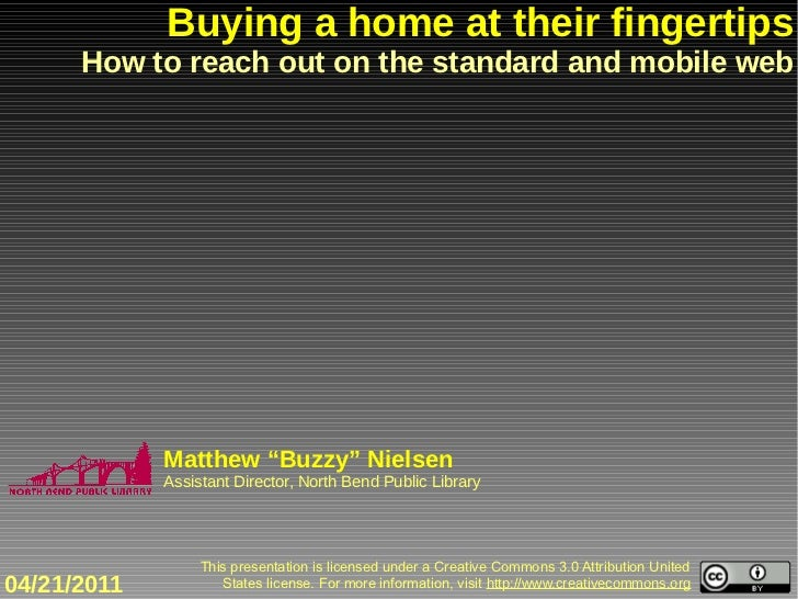 "Buying a home at their fingertips      How to reach out on the standard and mobile web             Matthew ""Buzzy"" Nielsen..."