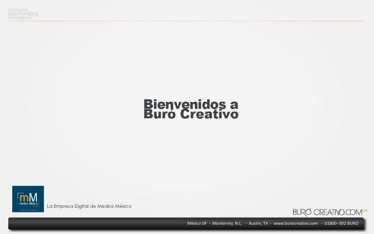 La Empresa Digital de Medios México                                      México DF - Monterrey, N.L. - Austin, TX - www.bu...