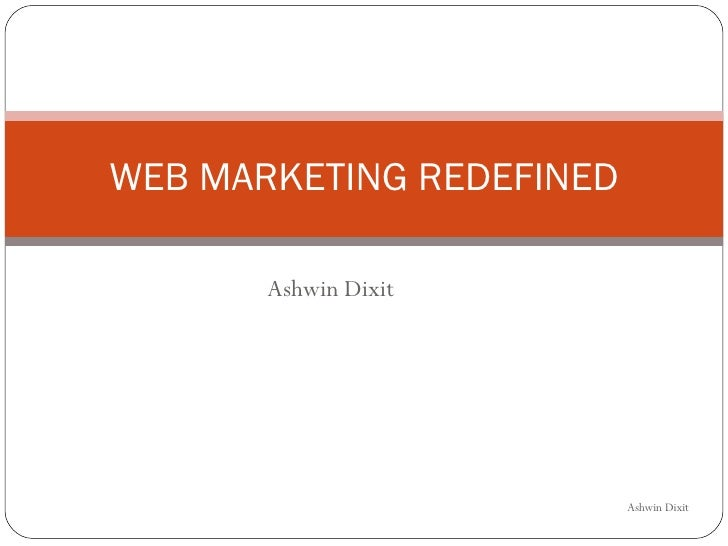 Ashwin Dixit WEB MARKETING REDEFINED Ashwin Dixit