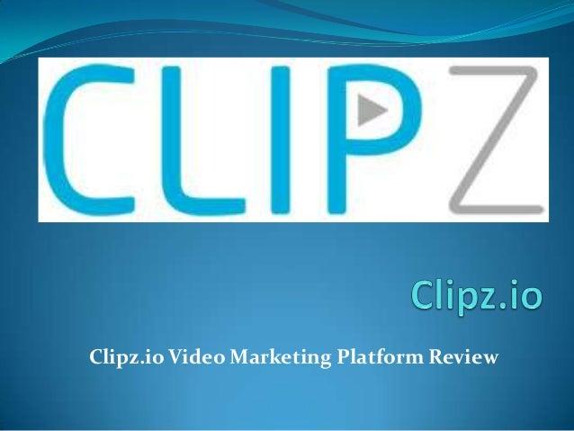 Clipz.io Video Marketing Platform Review