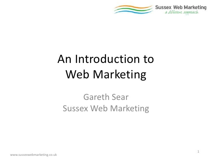 An Introduction to                                Web Marketing                                    Gareth Sear            ...