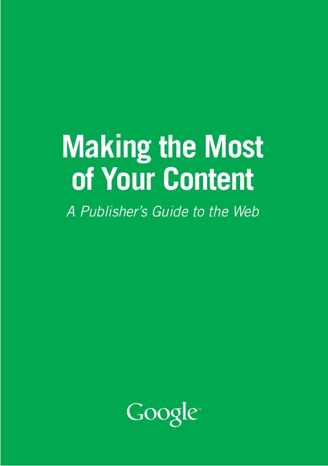 Making the Mostof Your ContentA Publisher's Guide to the Web