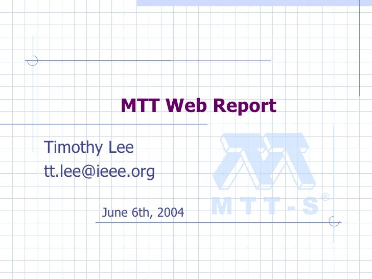 MTT Web Report Timothy Lee [email_address] June 6th, 2004