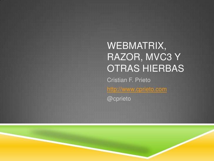 Webmatrix, razor, mvc3 y otras hierbas