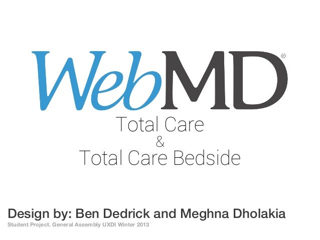 Design by: Ben Dedrick and Meghna Dholakia Student Project. General Assembly UXDI Winter 2013 Total Care Total Care Bedsid...