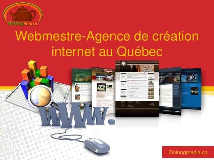 Webmestre-Agence de création    internet au Québec                       Oolongmedia.ca