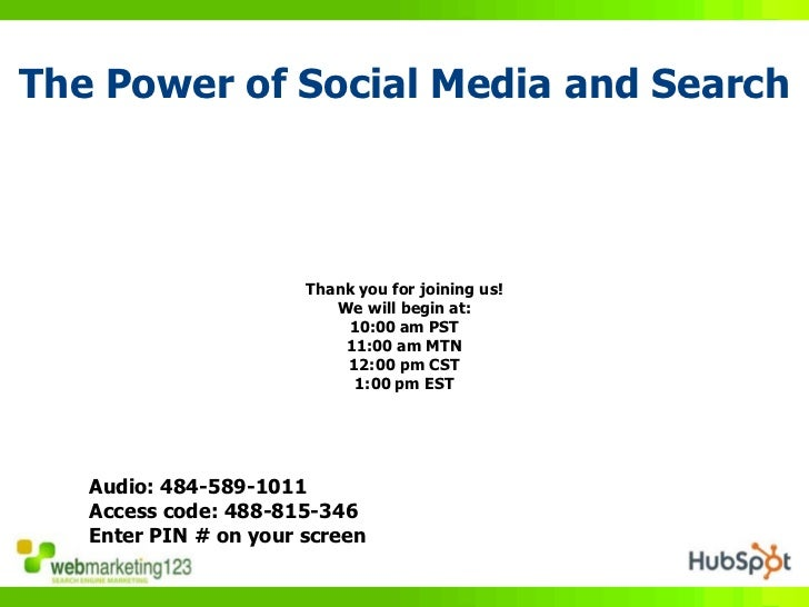 The Power of Social Media and Search                           Thank you for joining us!                           We will...