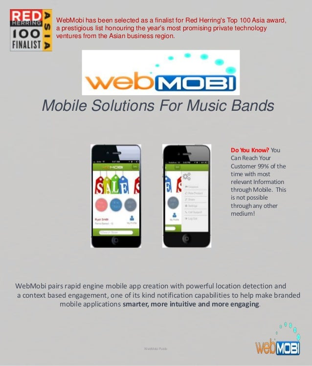 Mobile Solutions For Music Bands WebMobi pairs rapid engine mobile app creation with powerful location detection and a con...