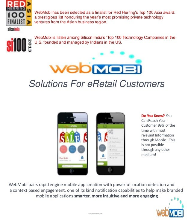 Solutions For eRetail Customers WebMobi pairs rapid engine mobile app creation with powerful location detection and a cont...