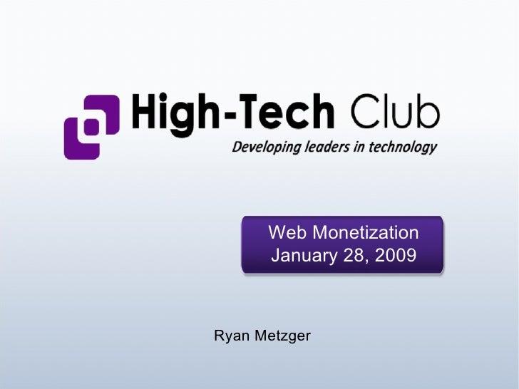 Web Monetization January 28, 2009 Ryan Metzger
