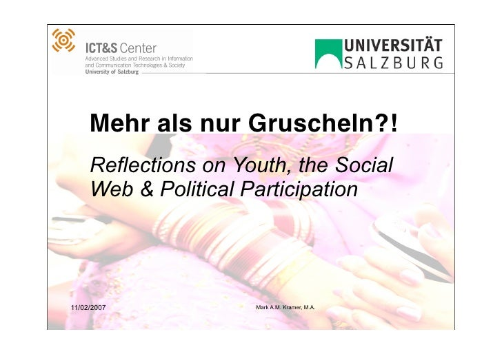 Mehr als nur Gruscheln?!      Reflections on Youth, the Social      Web & Political Participation     11/02/2007          ...