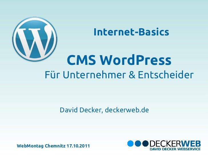 Internet-Basics                   CMS WordPress          Für Unternehmer & Entscheider                 David Decker, decke...