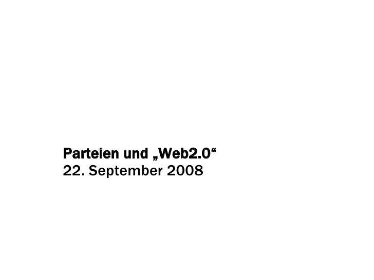 """Parteien und """"Web2.0"""" 22. September 2008"""