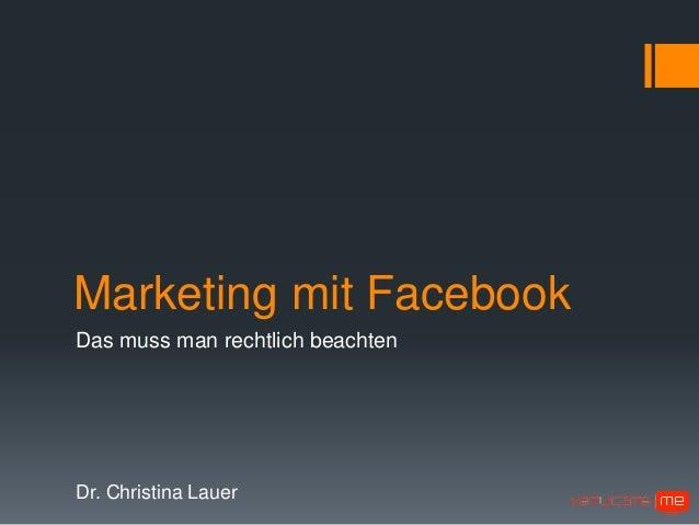 Marketing mit FacebookDas muss man rechtlich beachtenDr. Christina Lauer